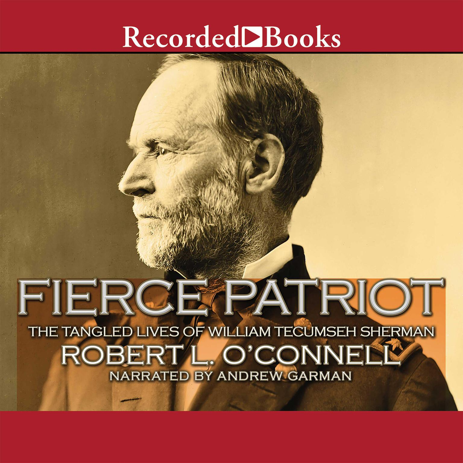 Printable Fierce Patriot: The Tangled Lives of William Tecumseh Sherman Audiobook Cover Art