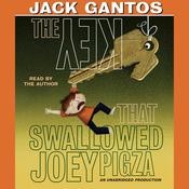 The Key That Swallowed Joey Pigza Audiobook, by Jack Gantos