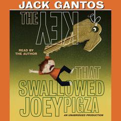The Key That Swallowed Joey Pigza Audiobook, by Jack Gantos