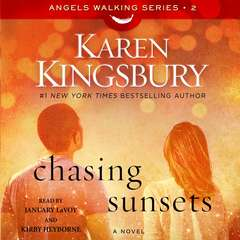 Chasing Sunsets: A Novel Audiobook, by Karen Kingsbury