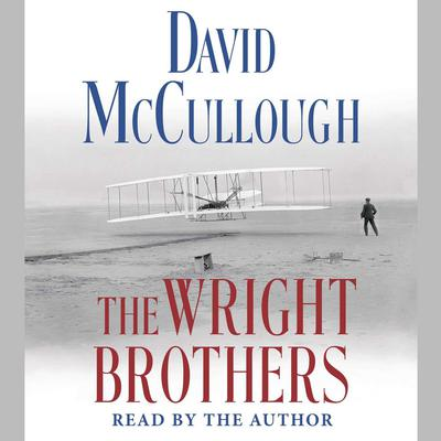 The Wright Brothers Audiobook, by David McCullough