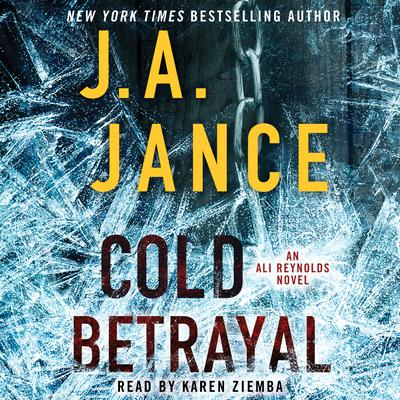 Cold Betrayal: A Novel Audiobook, by J. A. Jance