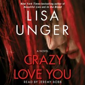 Crazy Love You: A Novel Audiobook, by Lisa Unger