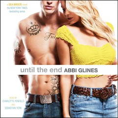Until the End Audiobook, by Abbi Glines