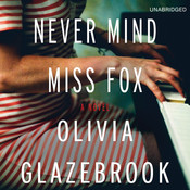 Never Mind Miss Fox: A Novel, by Olivia Glazebrook