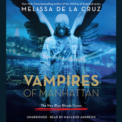 Vampires of Manhattan: The New Blue Bloods Coven Audiobook, by Melissa de la Cruz