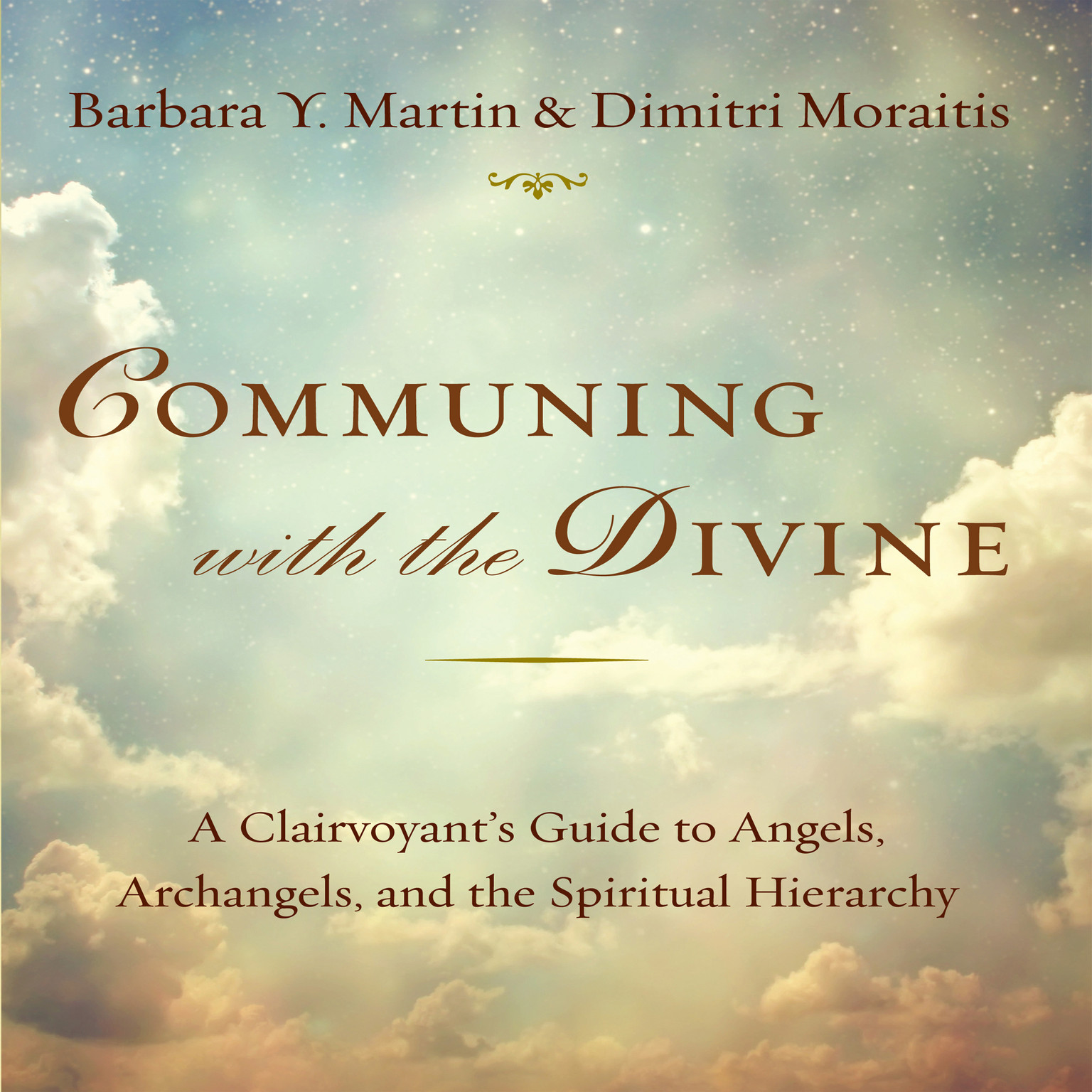 Printable Communing with the Divine: A Clairvoyant's Guide to Angels, Archangels, and the Spiritual Hierarchy Audiobook Cover Art