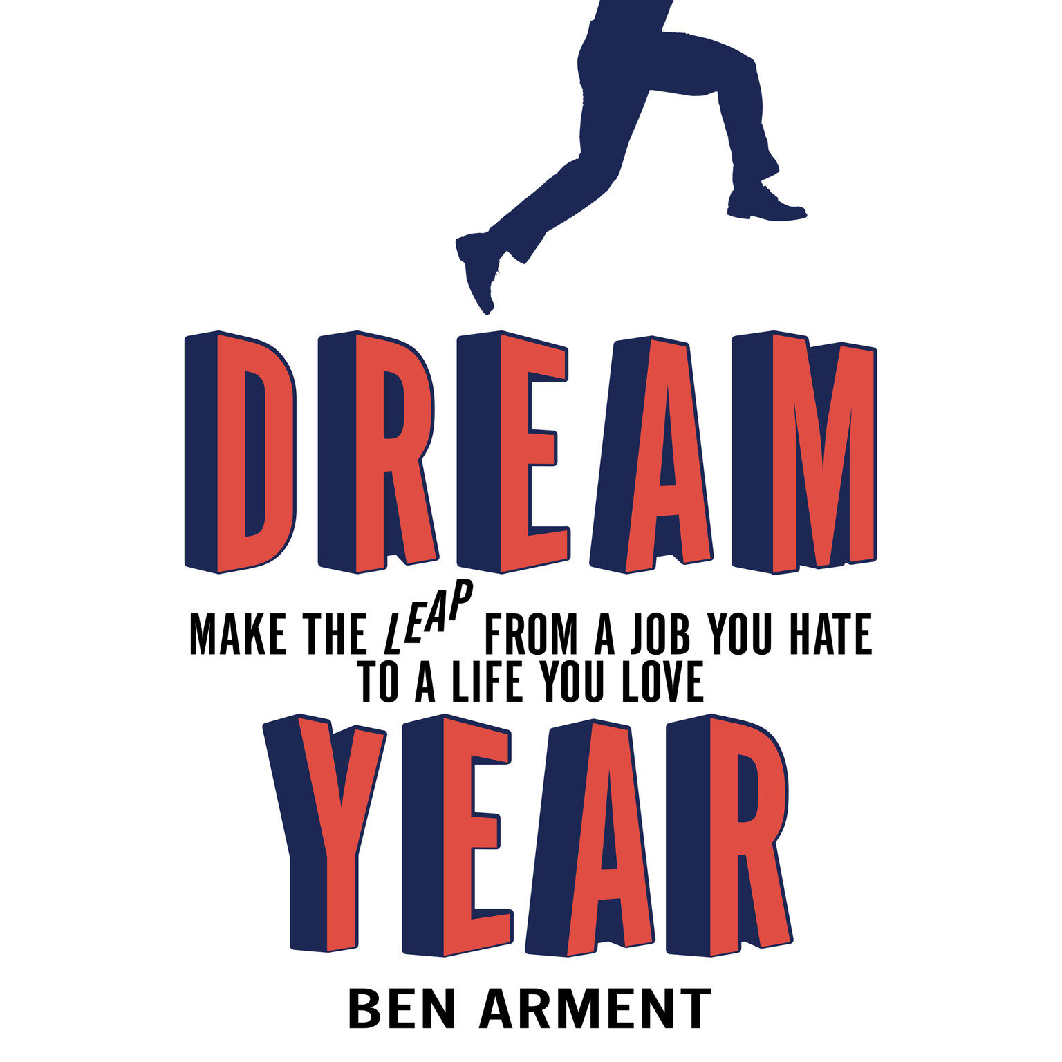 Printable Dream Year: Make the Leap from a Job You Hate to a Life You Love Audiobook Cover Art