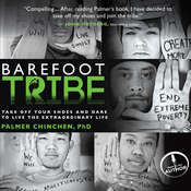 Barefoot Tribe: Take Off Your Shoes and Dare to Live the Extraordinary Life, by Palmer Chinchen