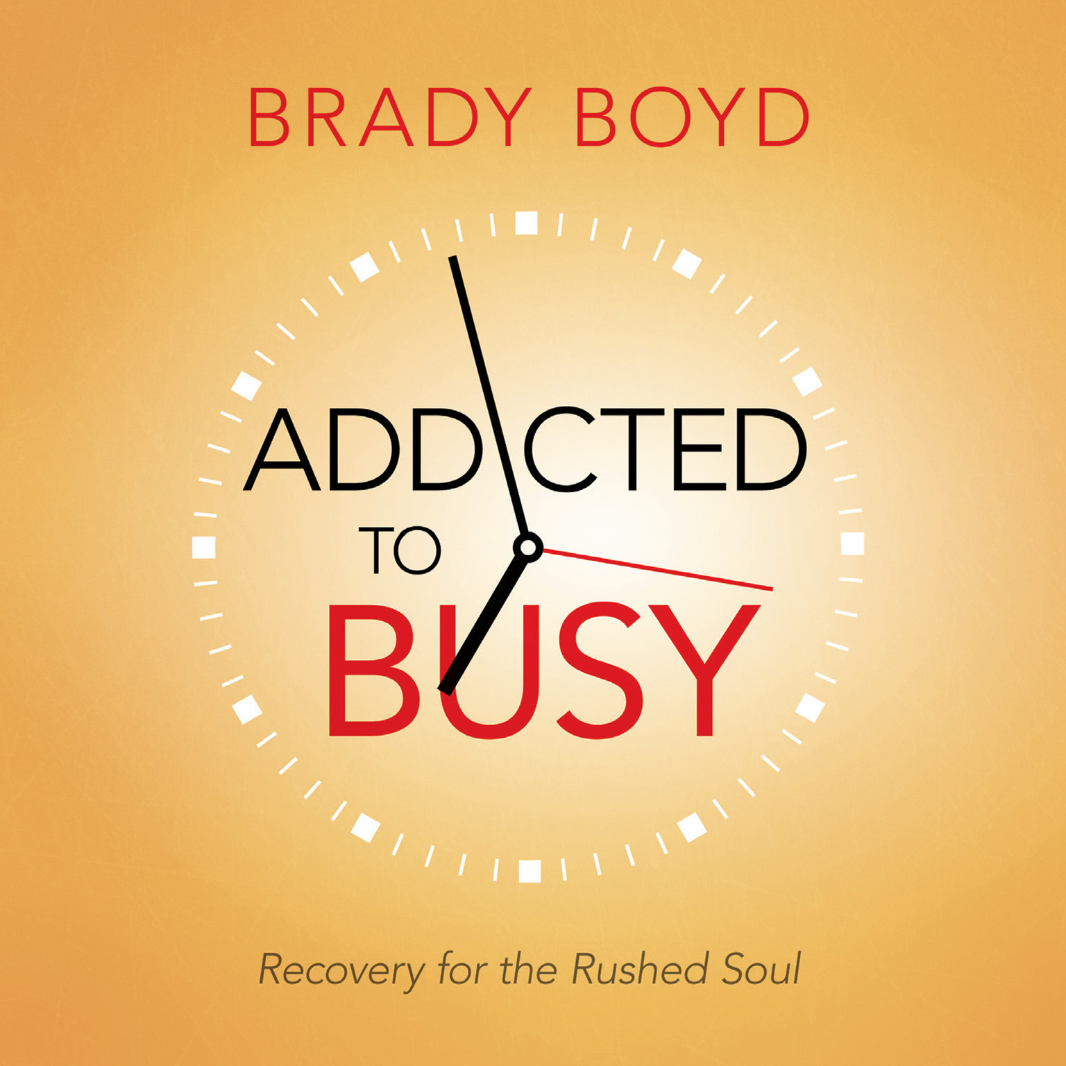 Printable Addicted to Busy: Recovery for the Rushed Soul Audiobook Cover Art