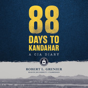 88 Days to Kandahar: A CIA Diary Audiobook, by Robert L. Grenier