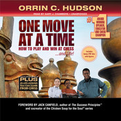 One Move at a Time: How to Play and Win at Chess … and Life, by Orrin C. Hudson