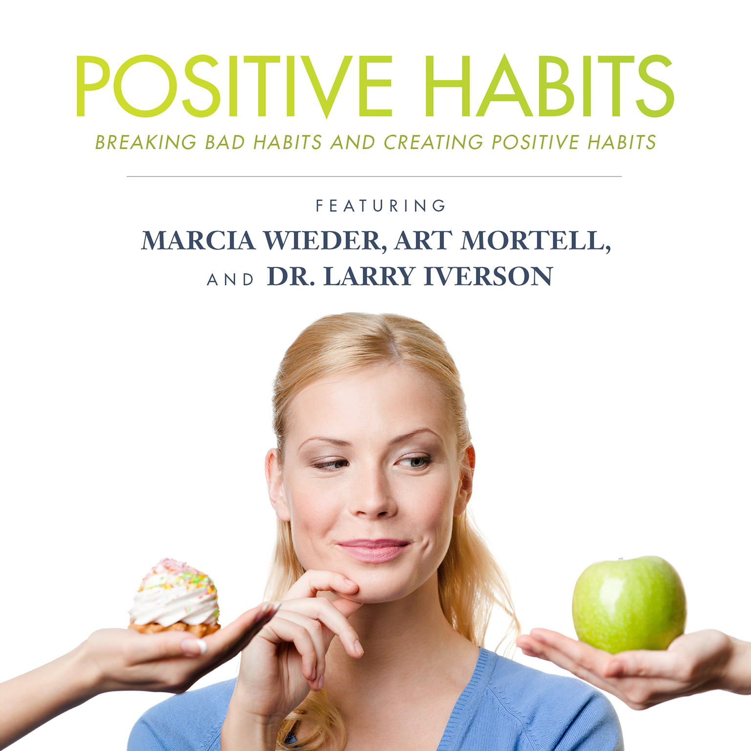 Printable Positive Habits: Breaking Bad Habits and Creating Positive Habits Audiobook Cover Art