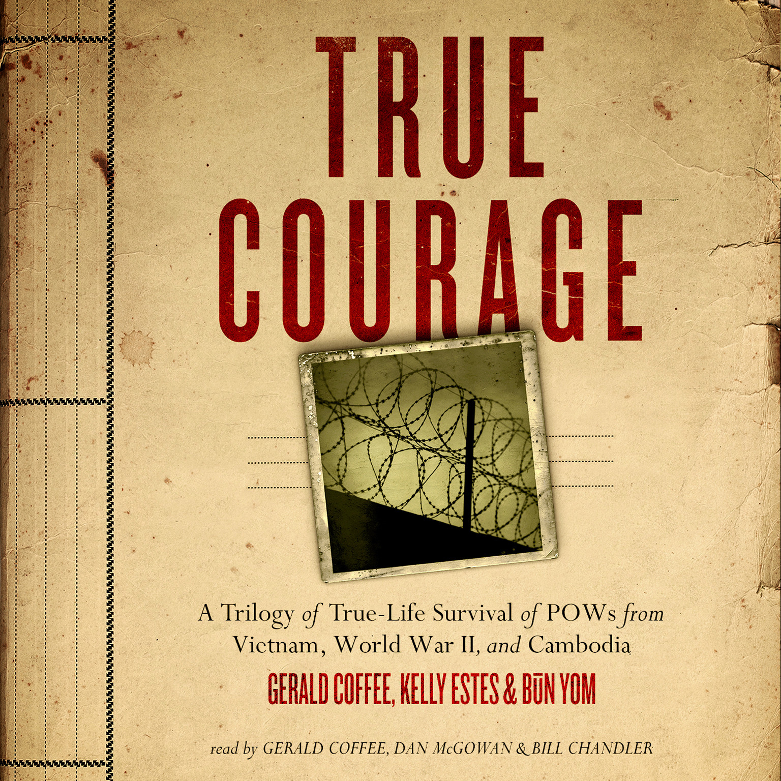 Printable True Courage: A Trilogy of True-Life Survival of POWs from Vietnam, World War II, and Cambodia Audiobook Cover Art