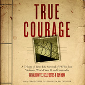 True Courage: A Trilogy of True-Life Survival of POWs from Vietnam, World War II, and Cambodia Audiobook, by Made for Success, Gerald Coffee, Kelly Estes