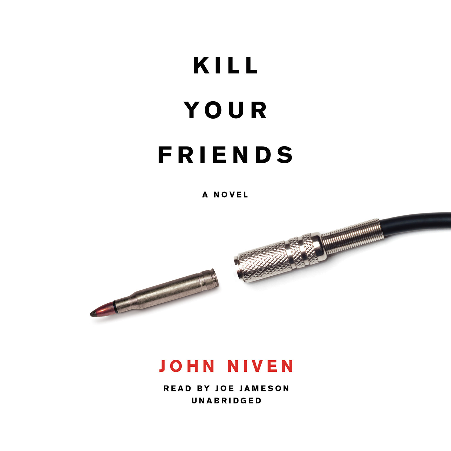 Printable Kill Your Friends: A Novel Audiobook Cover Art