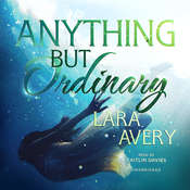 Anything but Ordinary Audiobook, by Lara  Avery