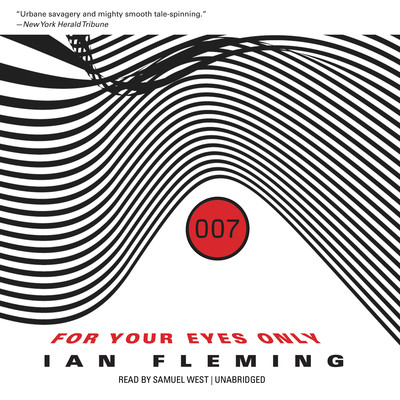For Your Eyes Only, and Other Stories Audiobook, by Ian Fleming
