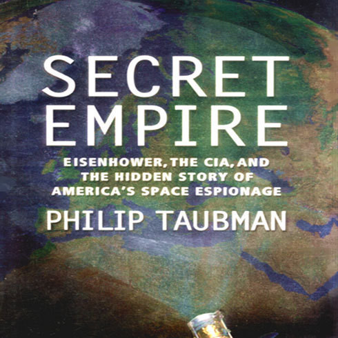 Printable Secret Empire: Eisenhower, the CIA, and the Hidden Story of America's Space Espionage Audiobook Cover Art