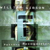 Pattern Recognition, by William Gibson