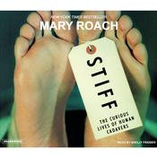 Stiff: The Curious Lives of Human Cadavers, by Mary Roach, Shelly Frasier