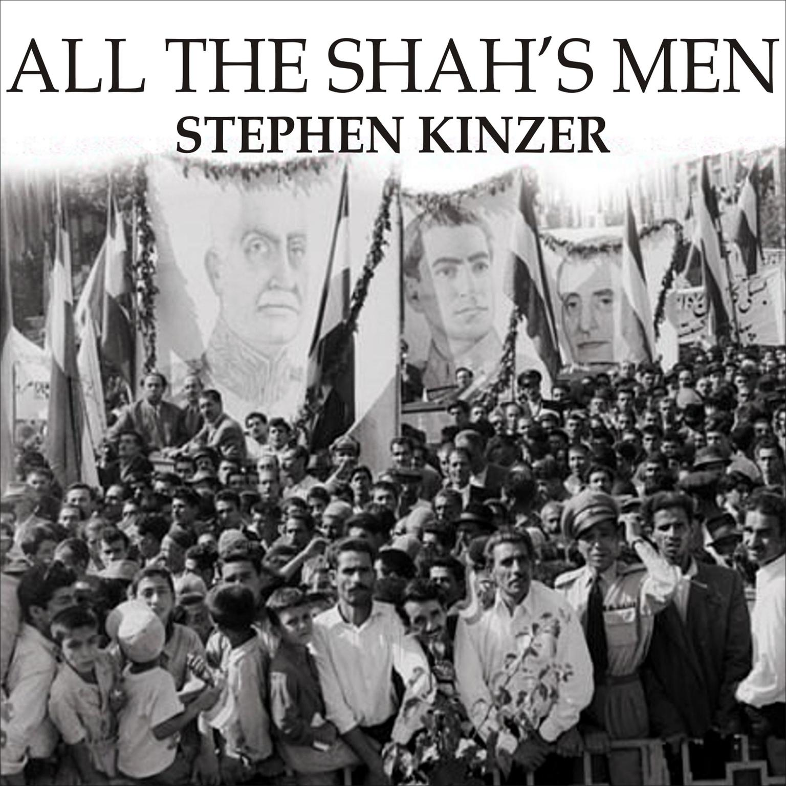 Printable All the Shah's Men: An American Coup and the Roots of Middle East Terror Audiobook Cover Art