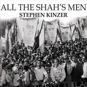 All the Shahs Men: An American Coup and the Roots of Middle East Terror, by Stephen Kinzer