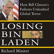 Losing Bin Laden: How Bill Clinton's Failures Unleashed Global Terror Audiobook, by Richard Miniter