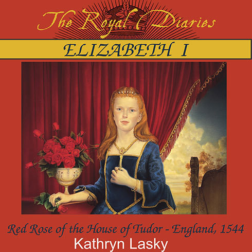 Printable Elizabeth I: Red Rose of the House of Tudor, England, 1544 Audiobook Cover Art