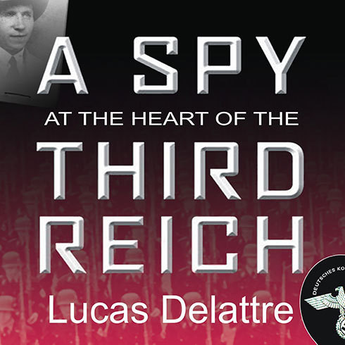 Printable A Spy at the Heart of the Third Reich: The Extraordinary Life of Fritz Kolbe, America's Most Important Spy in World War II Audiobook Cover Art