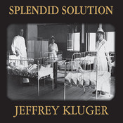 Splendid Solution: Jonas Salk and the Conquest of Polio Audiobook, by Jeffrey Kluger
