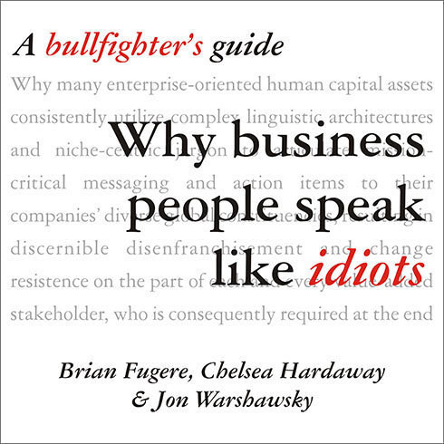 Printable Why Business People Speak Like Idiots: A Bullfighter's Guide Audiobook Cover Art
