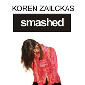 Smashed: Story of a Drunken Girlhood, by Koren Zailckas, Ellen Archer