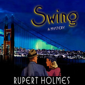 Swing: A Mystery Audiobook, by Rupert Holmes