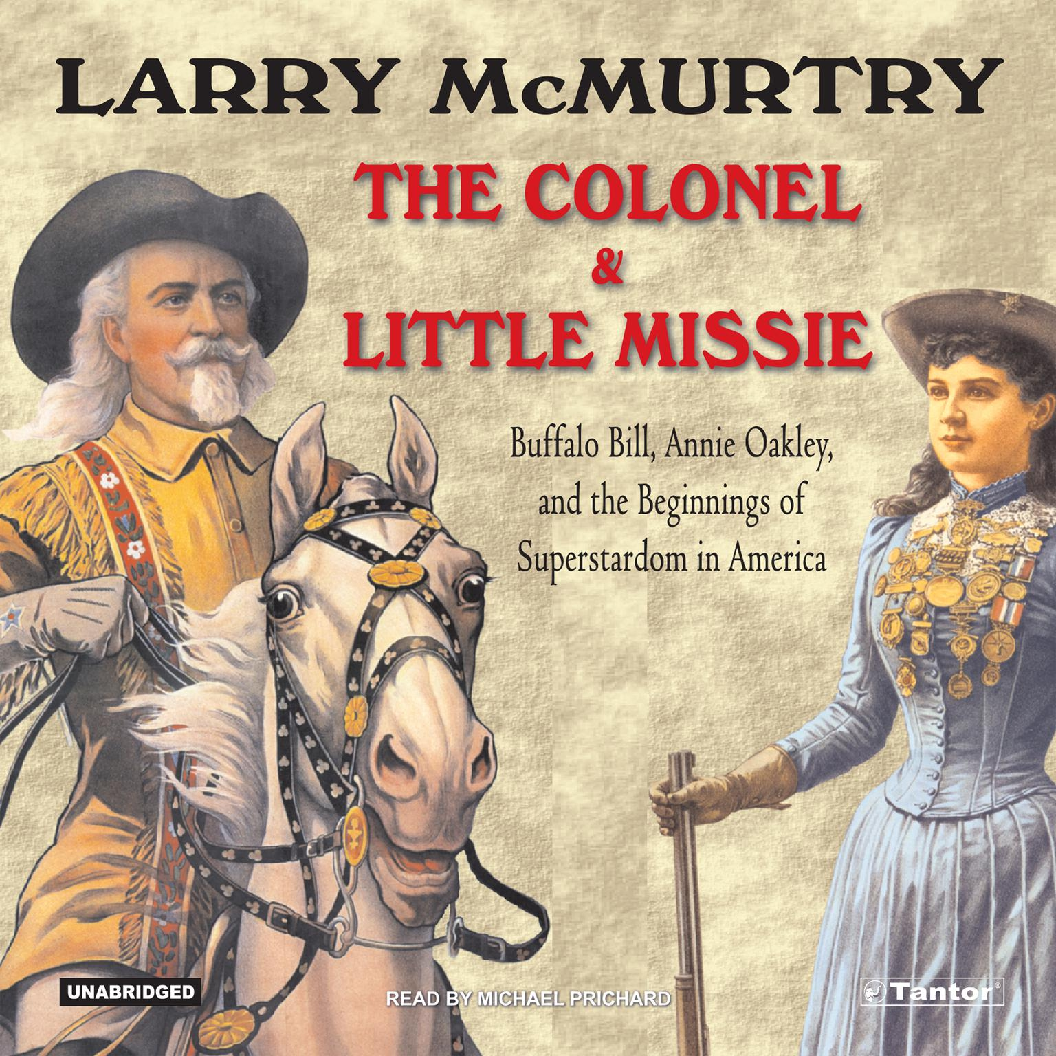 Printable The Colonel and Little Missie: Buffalo Bill, Annie Oakley, and the Beginnings of Superstardom in America Audiobook Cover Art