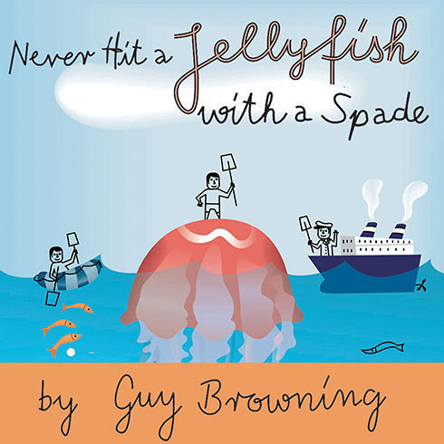 Printable Never Hit a Jellyfish with a Spade: How to Survive Life's Smaller Challenges Audiobook Cover Art