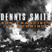 San Francisco is Burning: The Untold Story of the 1906 Earthquake and Fires Audiobook, by Dennis Smith