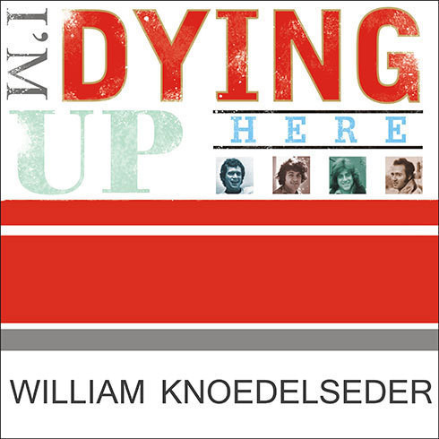 Printable I'm Dying up Here: Heartbreak and High Times in Standup Comedy's Golden Era Audiobook Cover Art