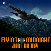 Flying through Midnight: A Pilots Dramatic Story of His Secret Missions Over Laos During the Vietnam War Audiobook, by John T. Halliday