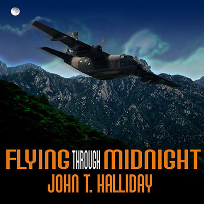 Flying through Midnight: A Pilot's Dramatic Story of His Secret Missions Over Laos During the Vietnam War Audiobook, by