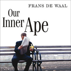 Our Inner Ape: A Leading Primatologist Explains Why We Are Who We Are Audiobook, by Frans de Waal