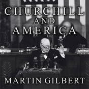 Churchill and America Audiobook, by Martin Gilbert