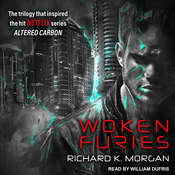 Woken Furies: A Takeshi Kovacs Novel Audiobook, by Richard K. Morgan