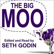 The Big Moo: Stop Trying to Be Perfect and Start Being Remarkable Audiobook, by