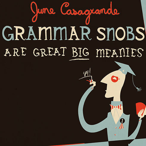 Printable Grammar Snobs Are Great Big Meanies: A Guide To Language For Fun & Spite Audiobook Cover Art