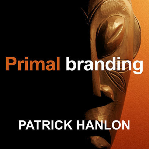 Printable Primal Branding: Create Zealots for Your Brand, Your Company, and Your Future Audiobook Cover Art