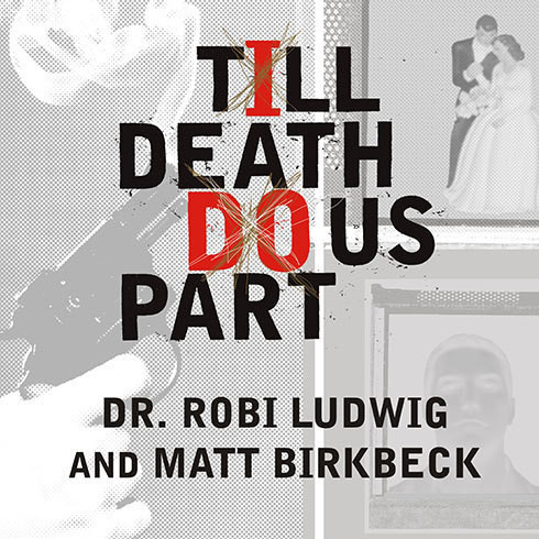 Printable Till Death Do Us Part: Love, Marriage, and the Mind of the Killer Spouse Audiobook Cover Art