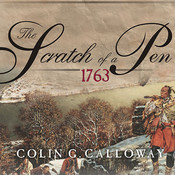 The Scratch of a Pen: 1763 and the Transformation of North America, by Colin G. Calloway