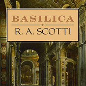 Basilica: The Splendor and the Scandal: Building St. Peters Audiobook, by R. A. Scotti