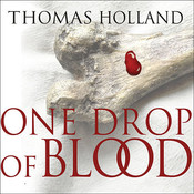 One Drop of Blood, by Thomas Holland